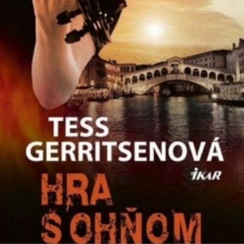 Hra s ohňom, Tess Gerritsenová