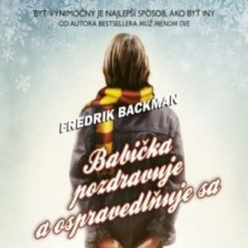 Babička pozdravuje a ospravedlňuje sa, Fredrik Backman