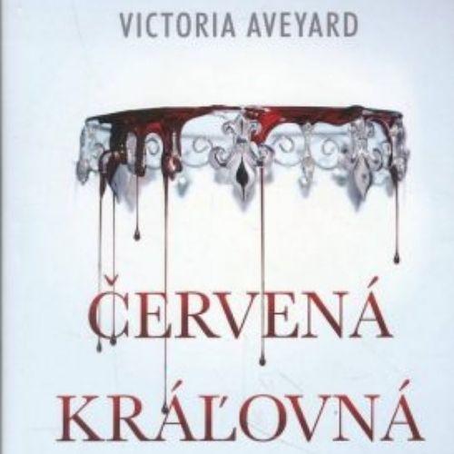 Červená kráľovná, Victoria Aveyard