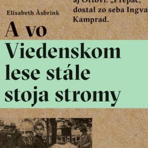 A vo Viedenskom lese stále stoja stromy -
