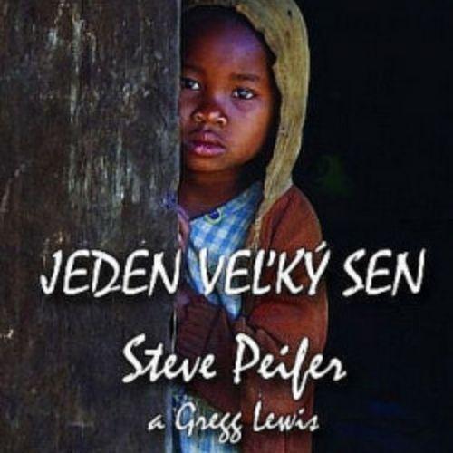 Jeden veľký sen, Steve Peifer & Gregg Lewis