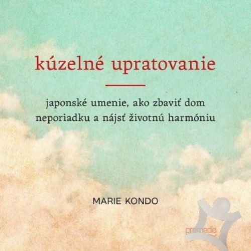 Kúzelné upratovanie, Marie Kondo