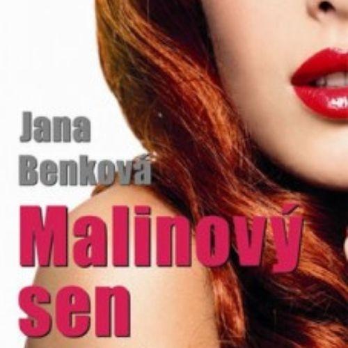 Malinový sen, Jana Benková