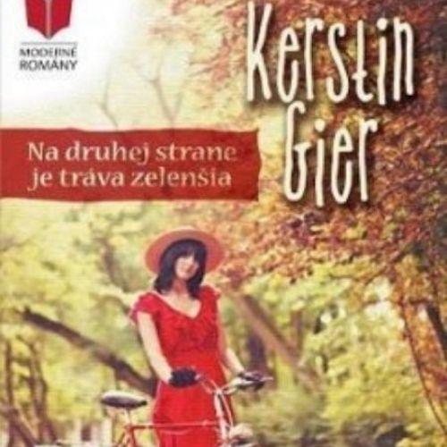 Na druhej strane je tráva zelenšia, Kerstin Gier