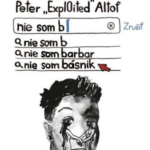 "Nie som básnik, Peter""Expl0ited"" Altof"