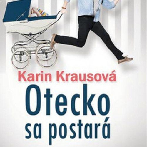 Otecko sa postará, Karin Krausová