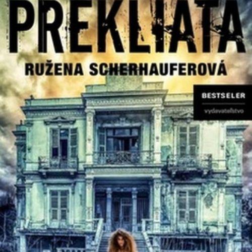 Prekliata, Ružena Scherhauferová