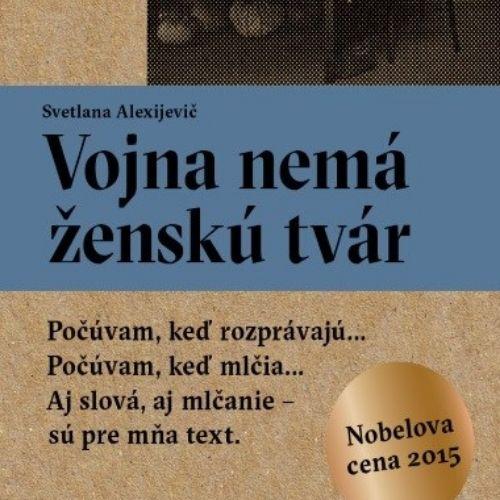 Vojna nemá ženskú tvár, Svetlana Alexijevič