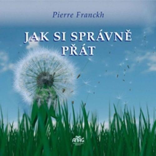Jak si správně přát, Pierre Franckh