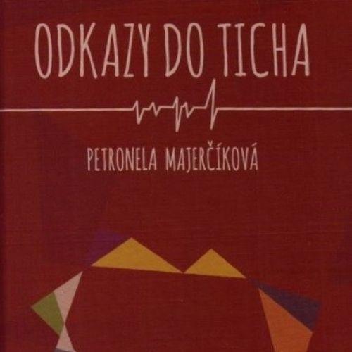 Odkazy do ticha, Petronela Majerčíková