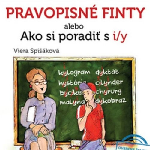 Pravopisné finty (Ako si poradiť s i/y), Viera Spišáková