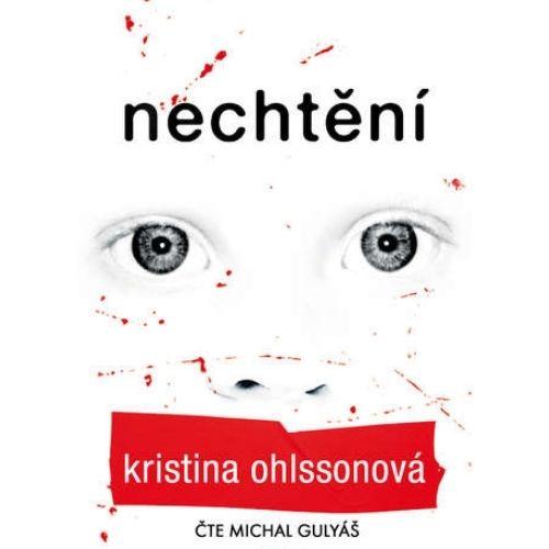 Nechtění, Kristina Ohlssonová